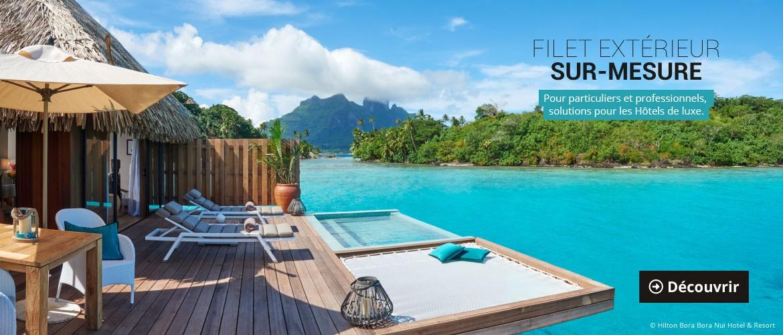 Filet exterieur sur-mesure : pour particuliers et professionels, solutions pour les Hôtels de luxe.